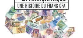 «L'arme invisible de la Françafrique. Une histoire du Franc CFA»: notre interview avec les auteurs